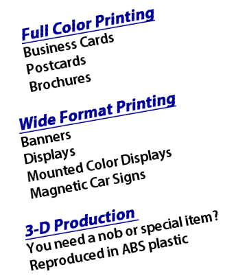 Full Color Printing Business Cards Postcards Brochures Wide Format Printing Banners Displays Mounted Color Displays Magnetics Car signs